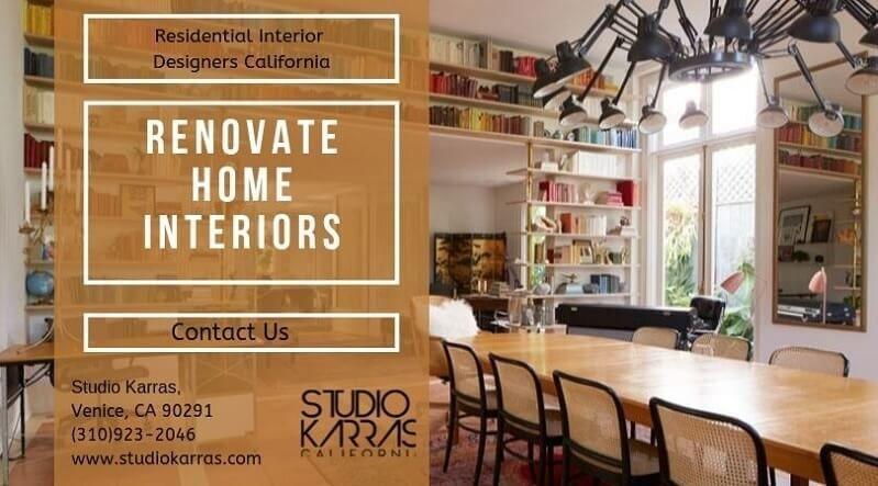 Renovate interiors with Residential Interior designers California.