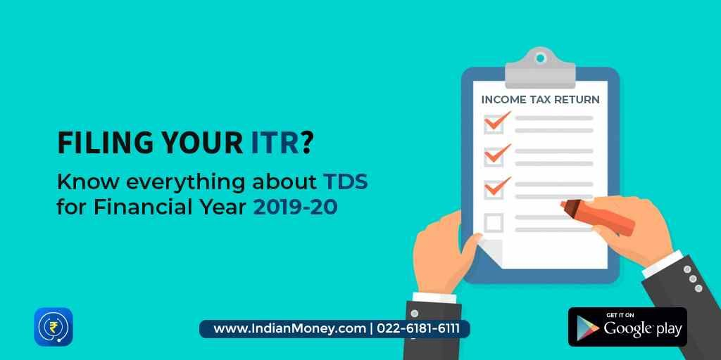 Filing your ITR? Know Everything About TDS for Financial Year 2019-20
