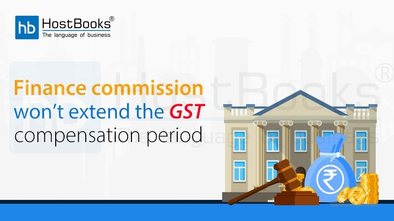 Finance Commission Does Not Intend To Extend GST Compensation   HostBooks