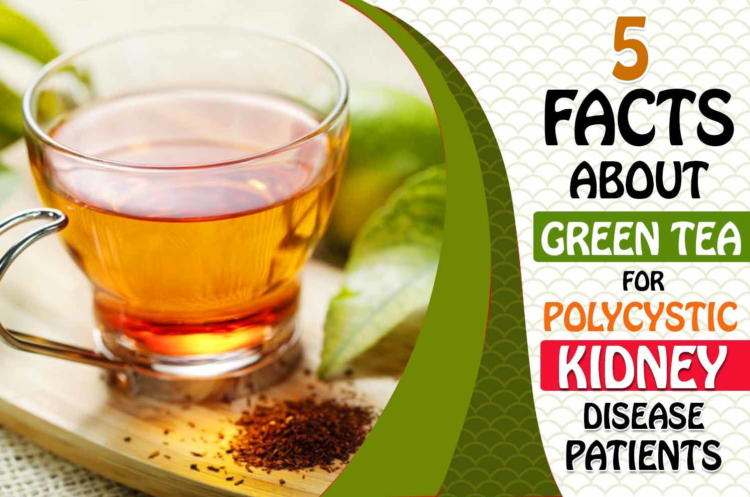 Green Tea For Polycystic Kidney Disease Patients
