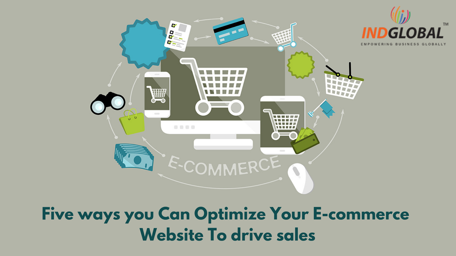 Five ways you Can Optimize Your E-commerce Website To drive sales