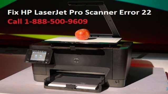 Fix HP LaserJet Pro Scanner Error 22 | 1-888-500-9609