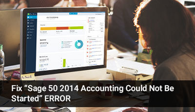 How to Fix Sage 50 Accounting Could Not Be Started Error