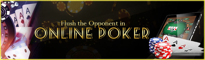 Flush the Opponent in Online Poker |Play Poker | Poker Lion