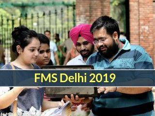 FMS Delhi 2019 - Application Form, Admit Card, Eligibility Criteria, Result