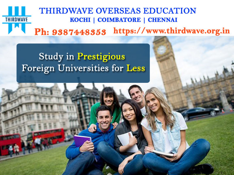 How to study in prestigious foreign universities for less? - Thirdwave Overseas Education