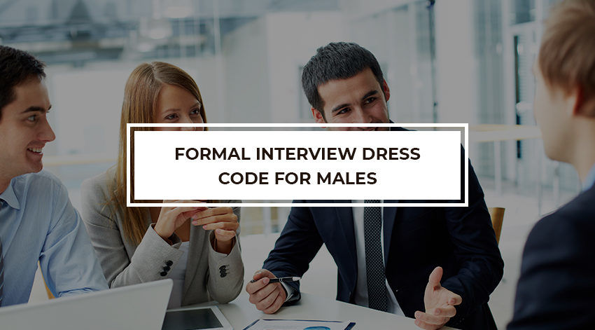 Formal interview dress code for males   best recruiter   Bumsa Inc.
