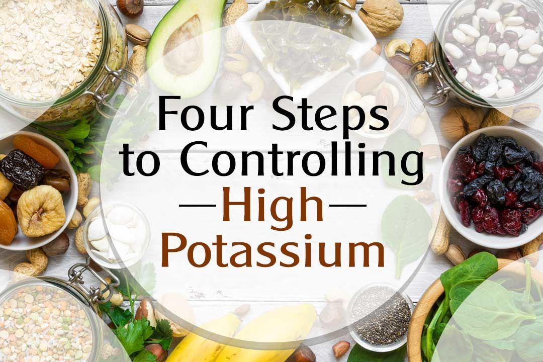 Four Steps to Controlling High Potassium