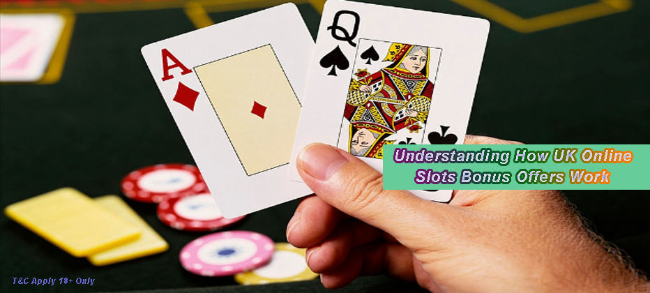 Understanding How UK Online Slots Bonus Offers Work | Free Spins Slots UK