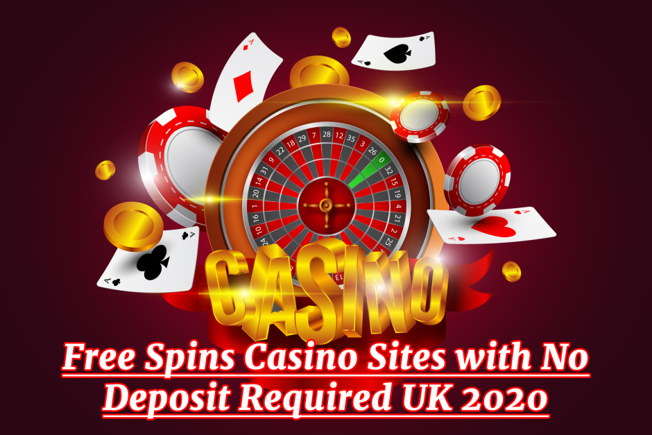 Free Spins Casino Sites with No Deposit Required UK 2020 – All Casino Site