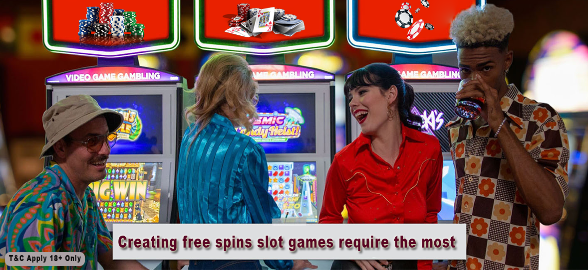 Creating free spins slot games require the most | Delicious Slots
