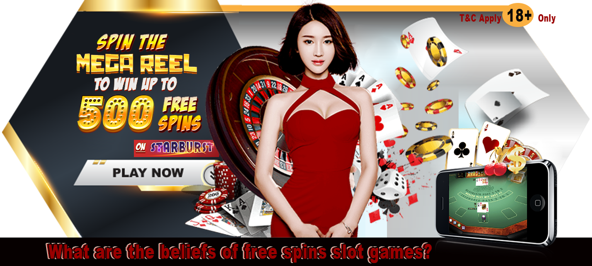 What are the beliefs of free spins slot games? – Delicious Slots