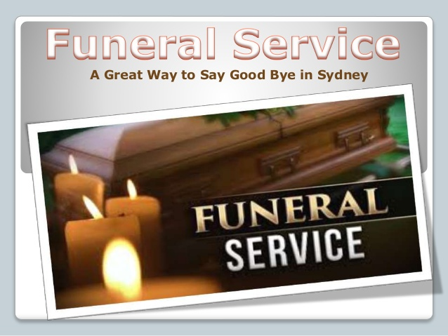 Funeral Service; A Great Way to Say Good-Bye in Sydney