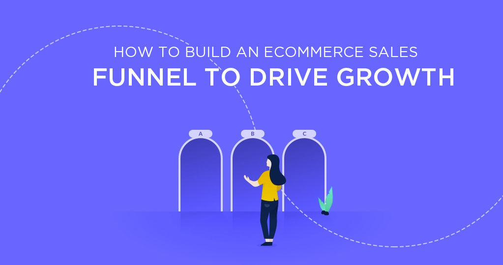How to Build an Ecommerce Sales Funnel to Drive Growth?