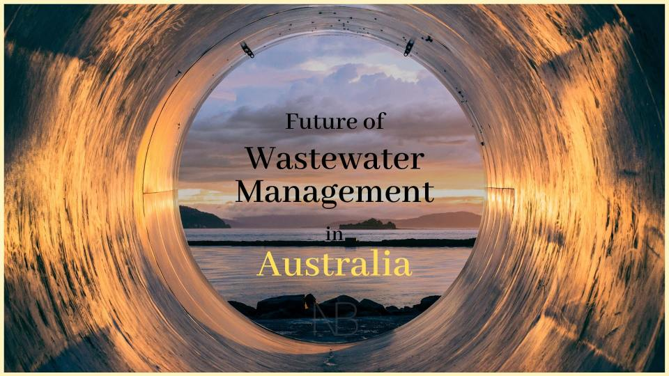 The Future of Wastewater Management in Australia