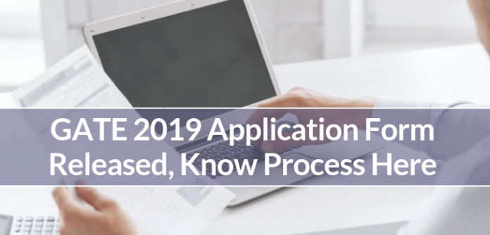 GATE 2019 Application Form, Know Process Here