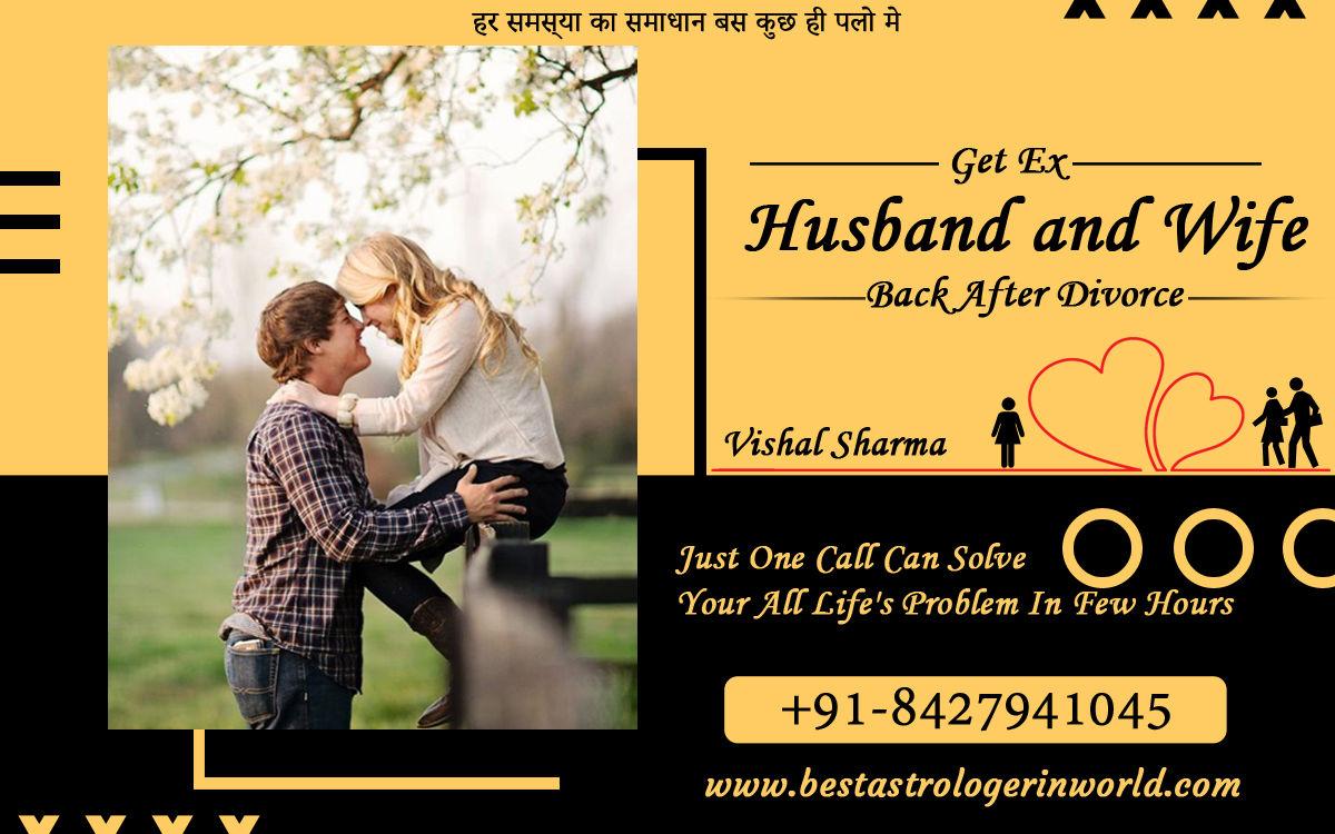 Get ex Husband or Wife Back After Divorce - Marriage Problem Solution