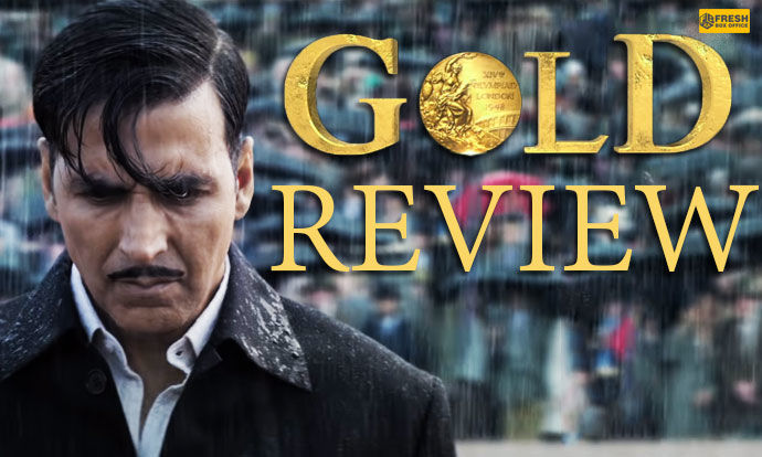 Gold Full Movie Review | Akshay Kumar Gold Review | Fresh Box Office