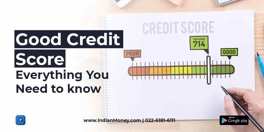 Good Credit Score: Everything You Need to know