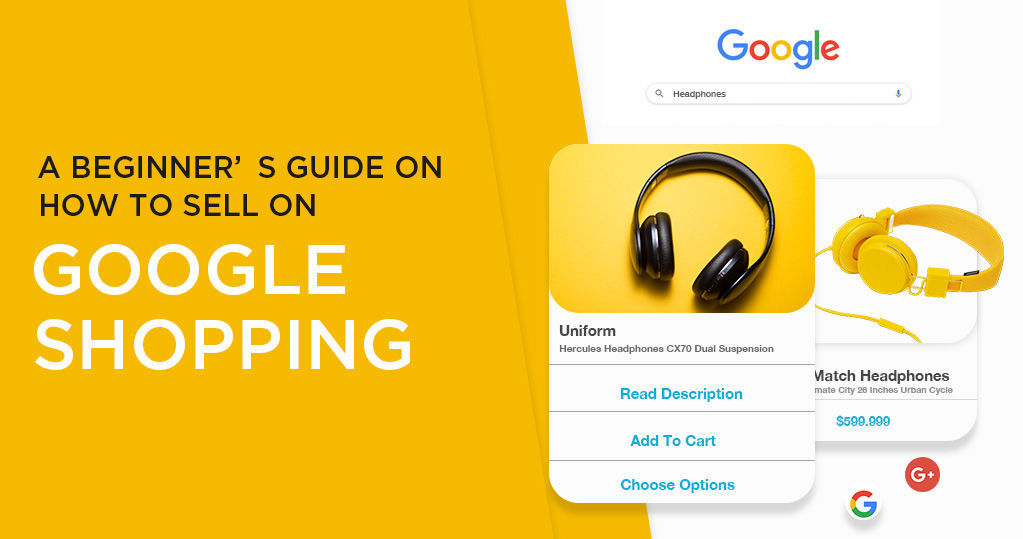 A Beginner's Guide on How to Sell on Google Shopping Free