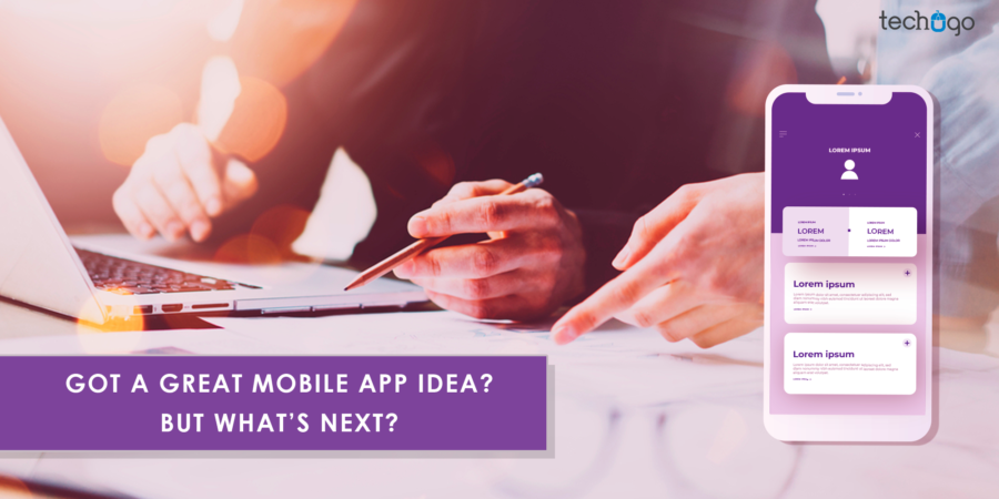 Got A Great Mobile App Idea? But What's Next?