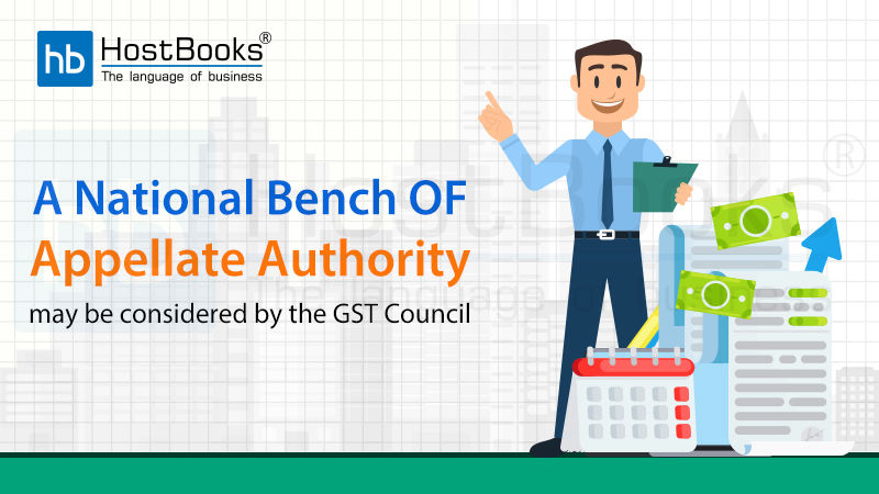 A National Bench of Appellate Authority May Be Considered Next Month by the GST Council   HostBooks