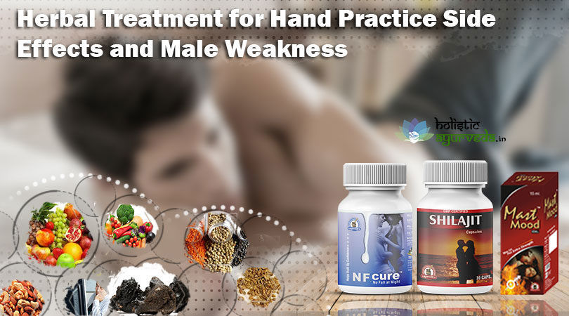 Herbal Treatment for Hand Practice Side Effects and Male Weakness