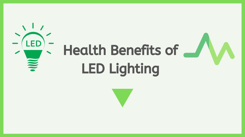 8 Significant Health Benefits of LED Lighting
