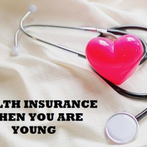 Reasons to Get a Health Insurance At An Early Age