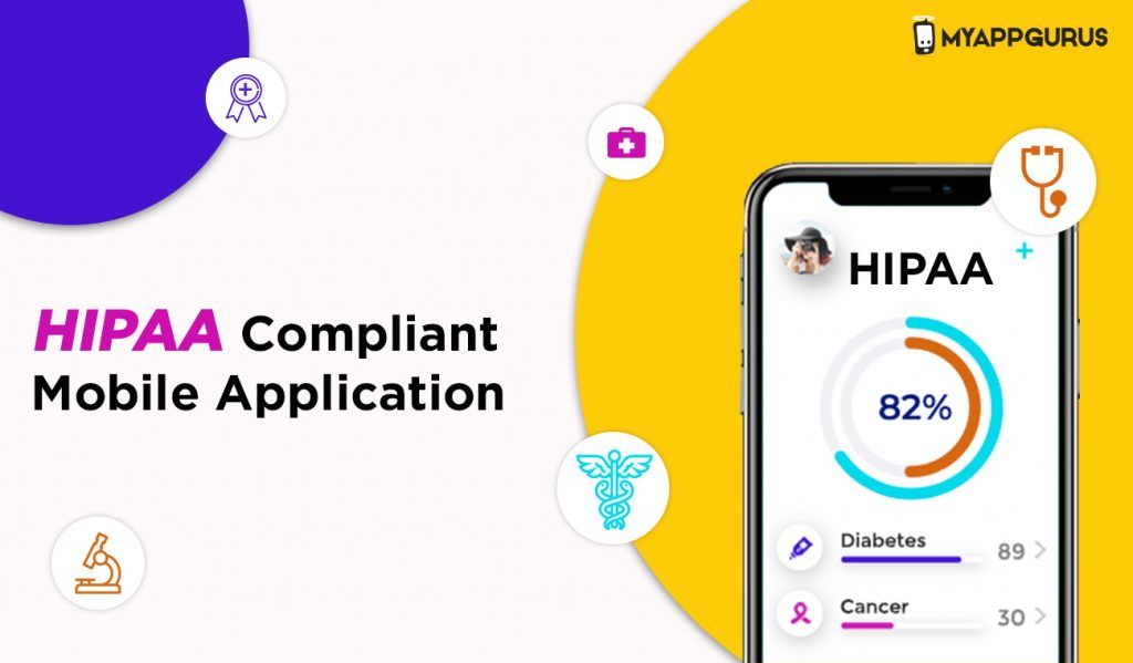 Tips For Creating An Effective and HIPAA Compliant Mobile Application