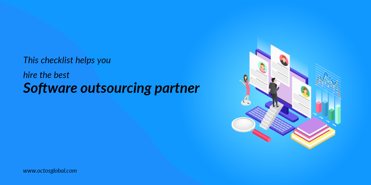 This Checklist Helps You Hire The Best Software Outsourcing Partner
