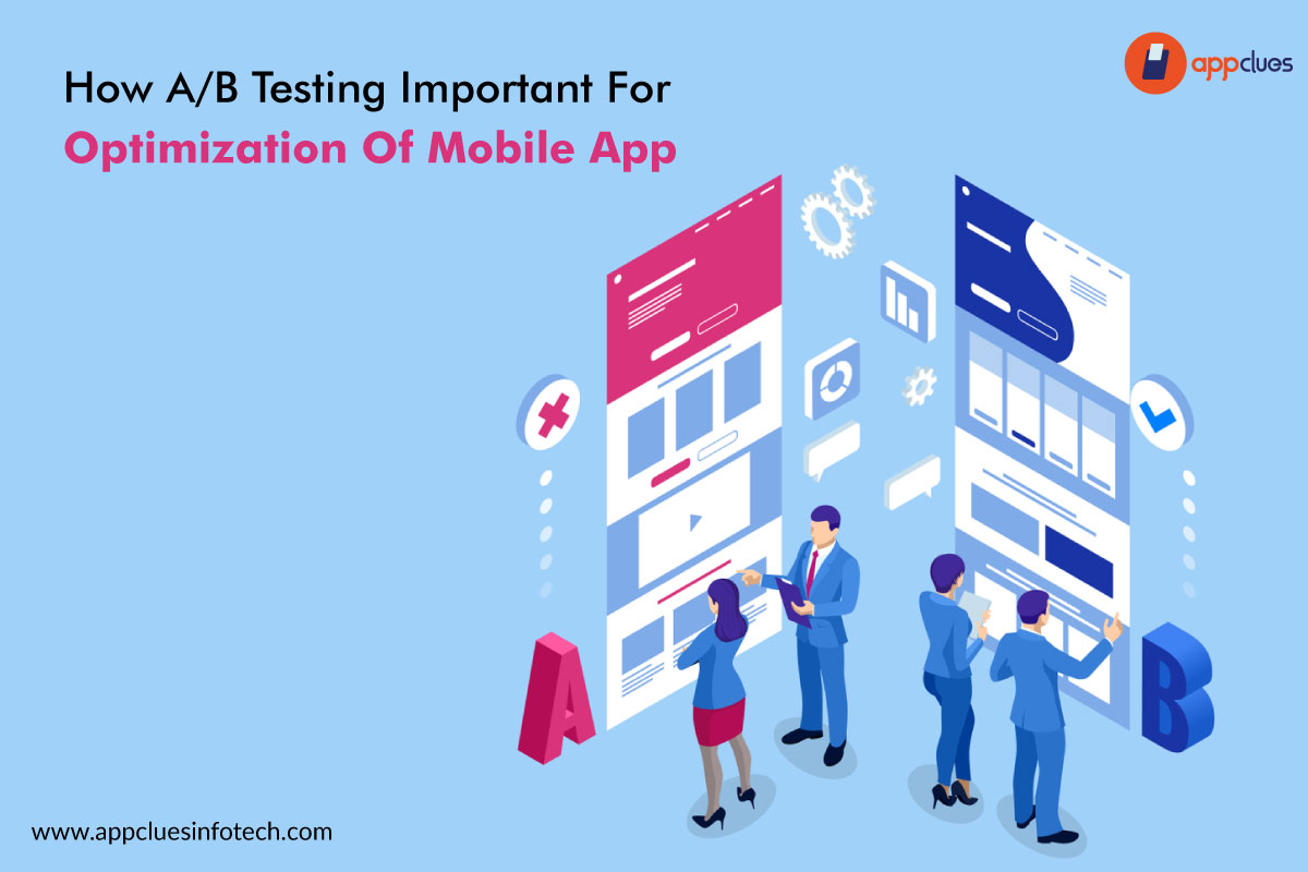 How A/B Testing is important for optimization of the mobile app?