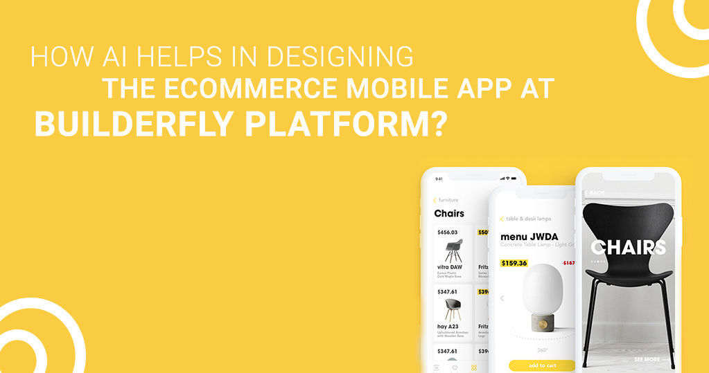How AI Helps in Designing the Ecommerce Mobile App at Builderfly Platform?
