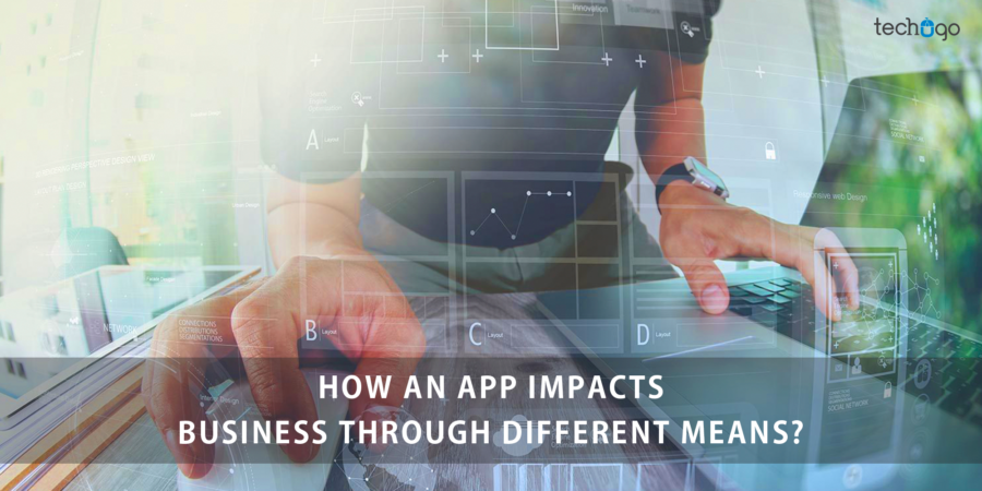How An App Impacts Business Through Different Means