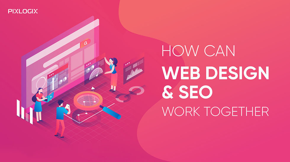 How can Web design and SEO work together to deliver max ROI?
