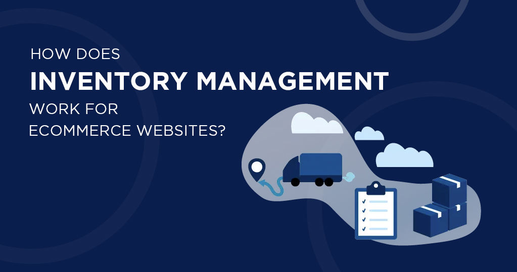 How does Inventory Management Work for Ecommerce Sites?