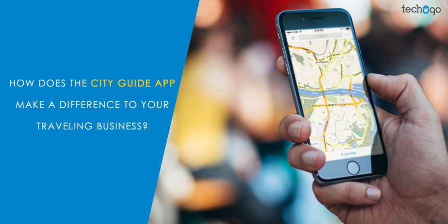 How Does The City Guide App Make a Difference to Your Traveling Business?