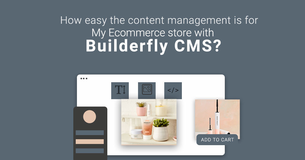 How Easy Content Management is for my Ecommerce Store with Builderfly CMS?