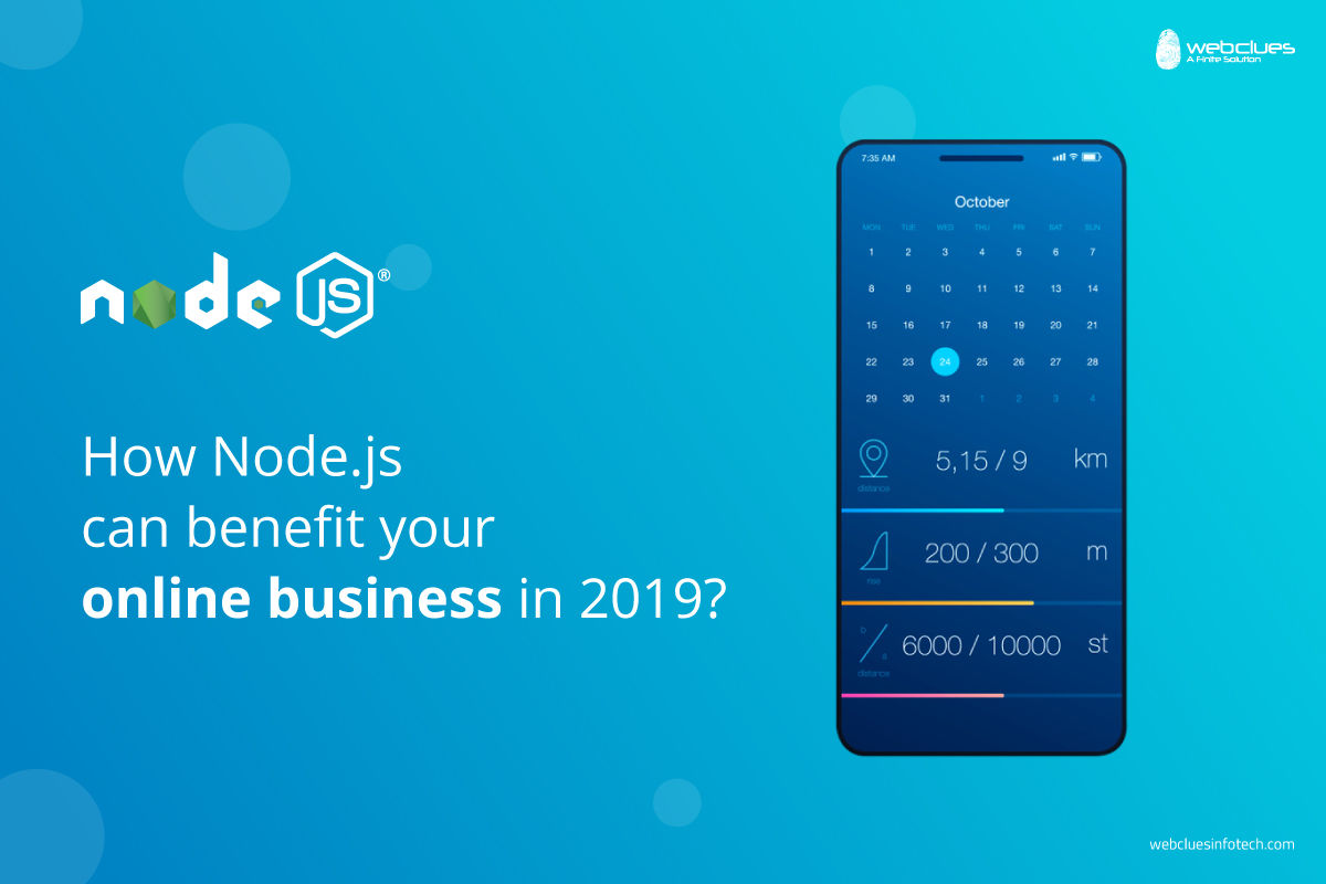 How Node.js can benefit your online business in 2019 | WebClues Infotech