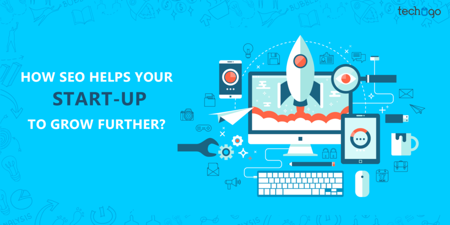 How SEO Helps Your Start-Up To Grow Further?