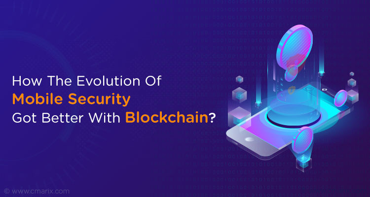 The Evolution Of Mobile Security With Blockchain