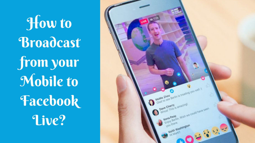 How to Broadcast from your Mobile to Facebook Live