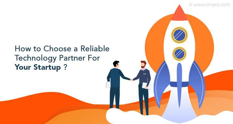 How to Find the Right Technology Partner for Your Business Startup?