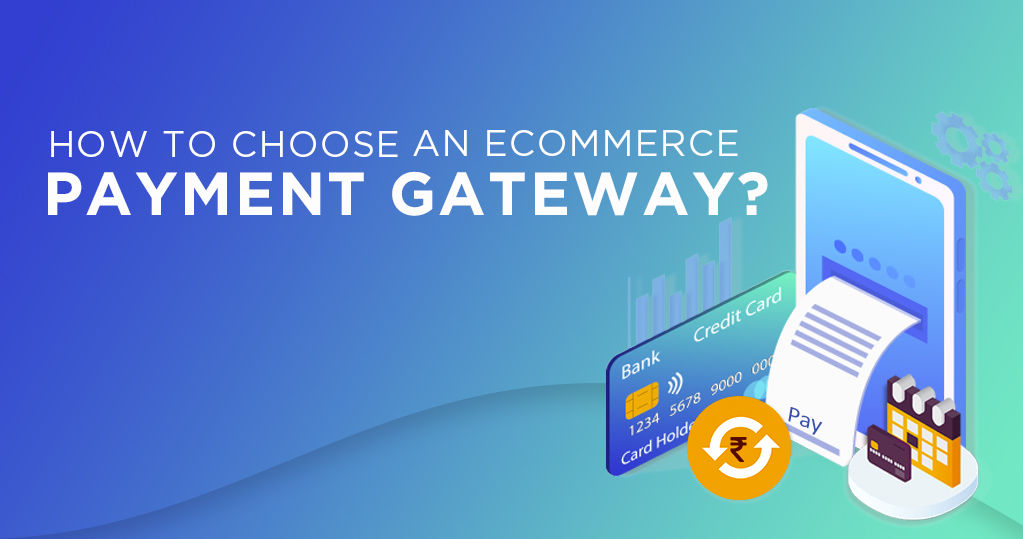 How to Choose an eCommerce Payment Gateway?