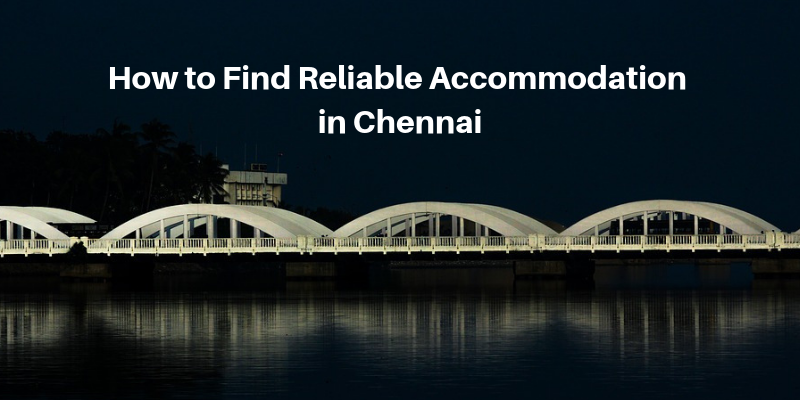 How to Find Reliable Accommodation in Chennai | Holiday Extended Stay