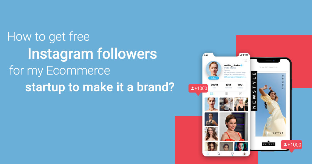How to Get Free Instagram Followers for my Ecommerce Startup to Make it a Brand?