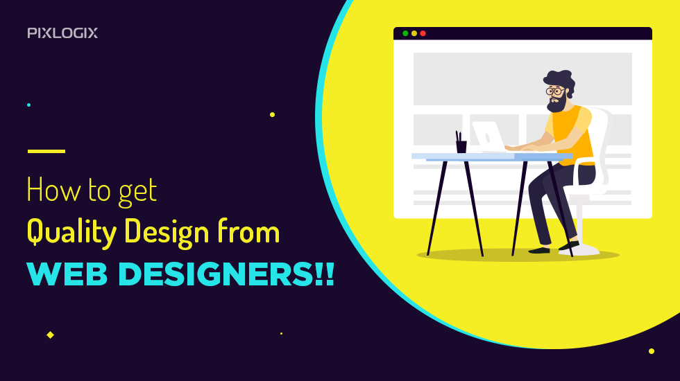 How to Get a Quality Design of Your Website from Web Designers