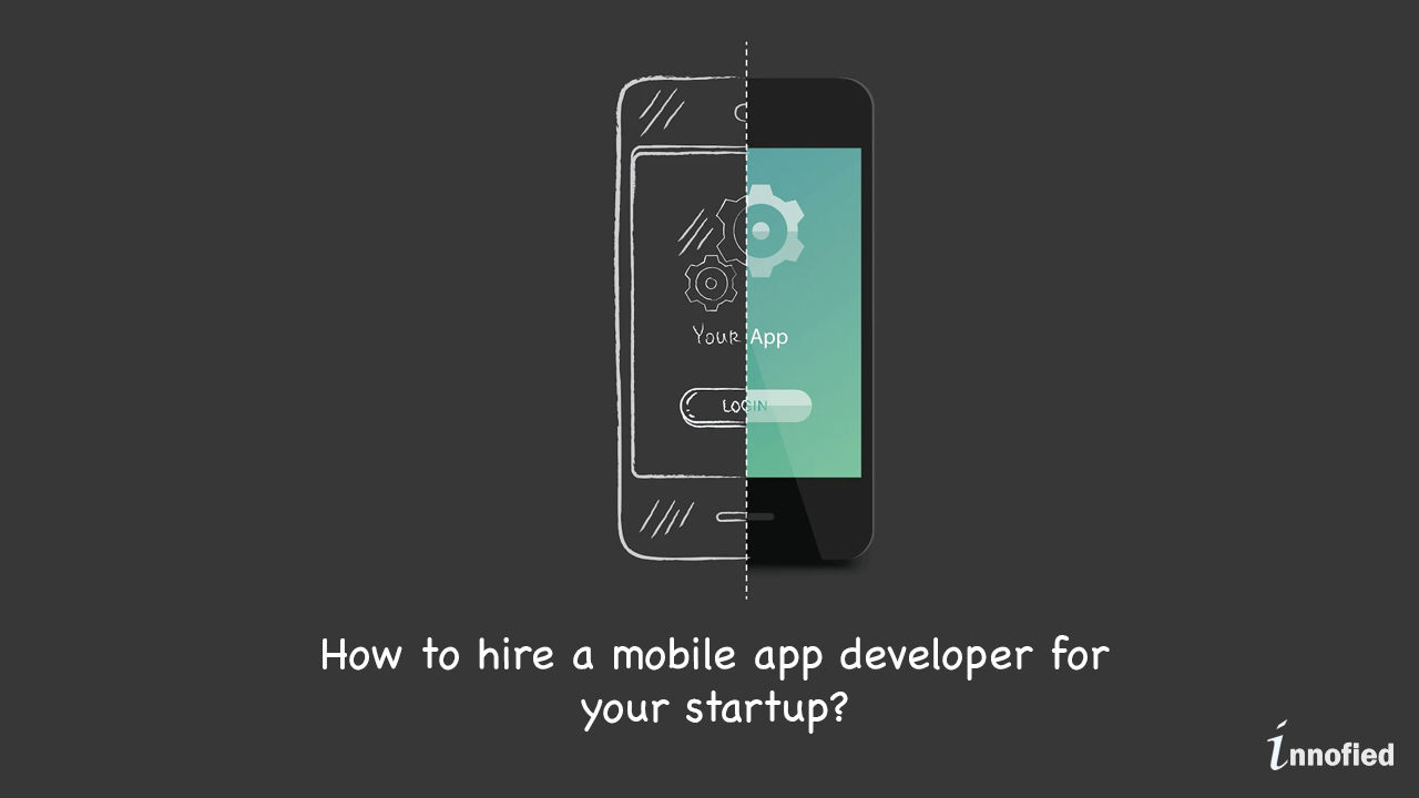 How to Hire Mobile App Developer for Your Startup?
