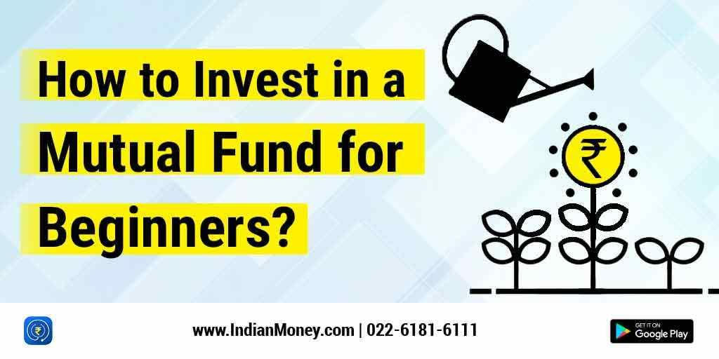 How To Invest In A Mutual Fund For Beginners?