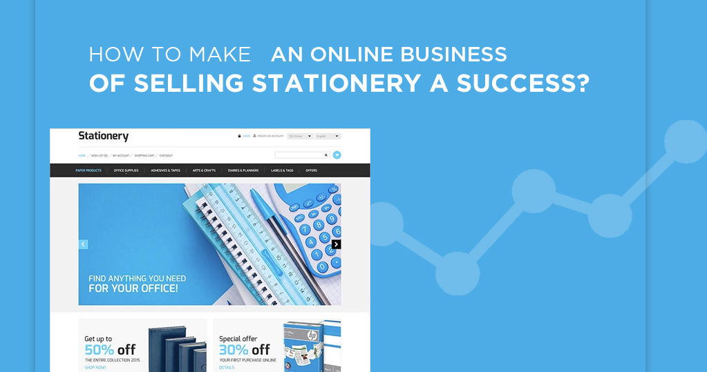 How to Make an Online Business of Selling Stationery a Success?